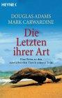Die Letzten ihrer Art. Artenschutz. von Douglas Adams, Mark Carwardine
