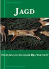 Buchtipp: Jagd - Naturschutz oder Blutsport?